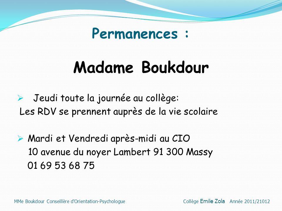 Permanences : Madame Boukdour  Jeudi toute la journée au collège: Les RDV se prennent auprès de la vie scolaire  Mardi et Vendredi après-midi au CIO