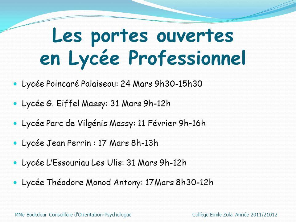 Les portes ouvertes en Lycée Professionnel Lycée Poincaré Palaiseau: 24 Mars 9h30-15h30 Lycée G. Eiffel Massy: 31 Mars 9h-12h Lycée Parc de Vilgénis M