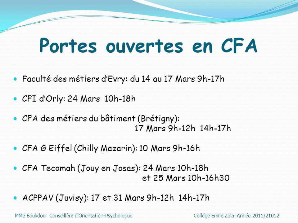 Portes ouvertes en CFA Faculté des métiers d'Evry: du 14 au 17 Mars 9h-17h CFI d'Orly: 24 Mars 10h-18h CFA des métiers du bâtiment (Brétigny): 17 Mars