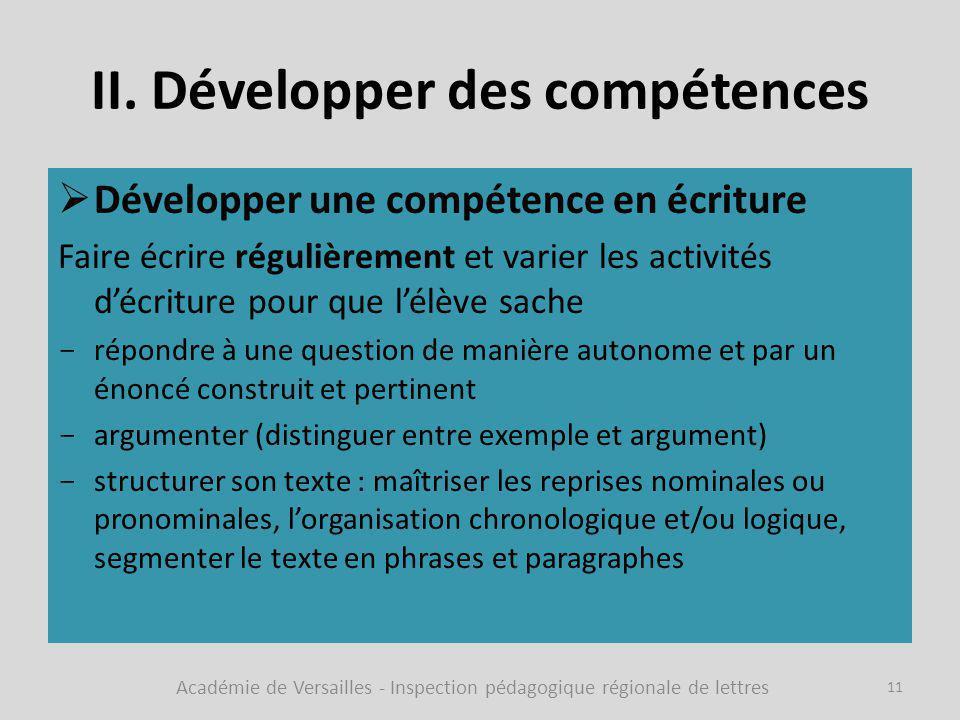 II. Développer des compétences  Développer une compétence en écriture Faire écrire régulièrement et varier les activités d'écriture pour que l'élève
