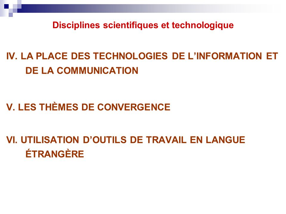 IV. LA PLACE DES TECHNOLOGIES DE L'INFORMATION ET DE LA COMMUNICATION V.