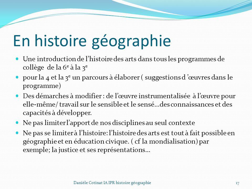 En histoire géographie Une introduction de l'histoire des arts dans tous les programmes de collège de la 6 e à la 3 e pour la 4 et la 3 e un parcours