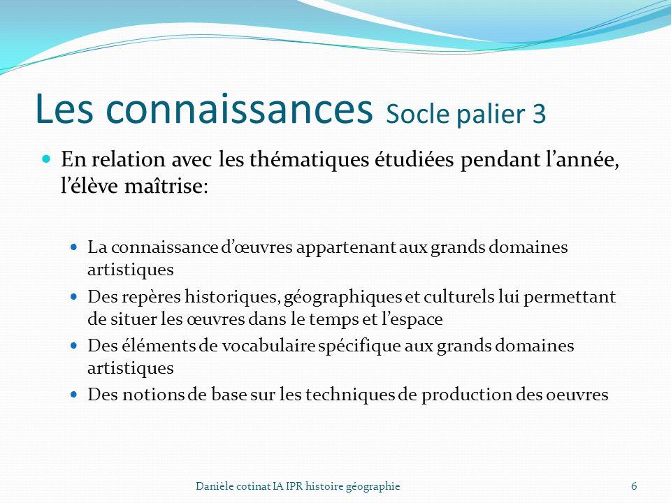 Les connaissances Socle palier 3 En relation avec les thématiques étudiées pendant l'année, l'élève maîtrise: La connaissance d'œuvres appartenant aux