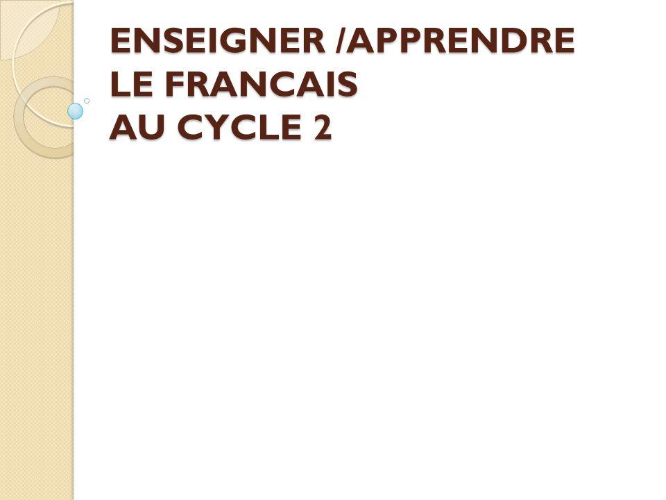 ENSEIGNER /APPRENDRE LE FRANCAIS AU CYCLE 2