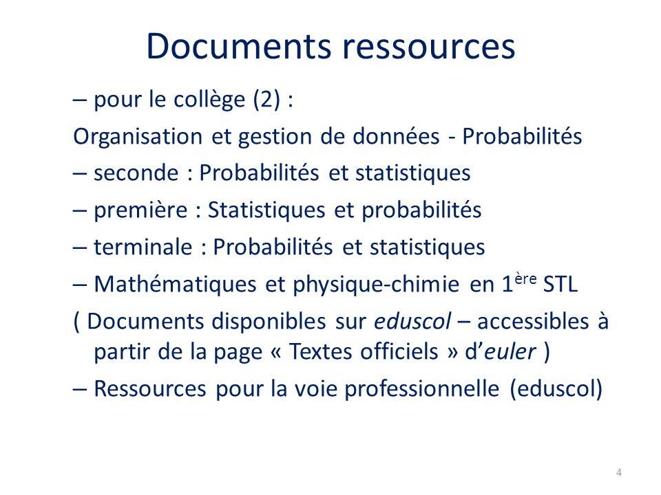Documents ressources – pour le collège (2) : Organisation et gestion de données - Probabilités – seconde : Probabilités et statistiques – première : S