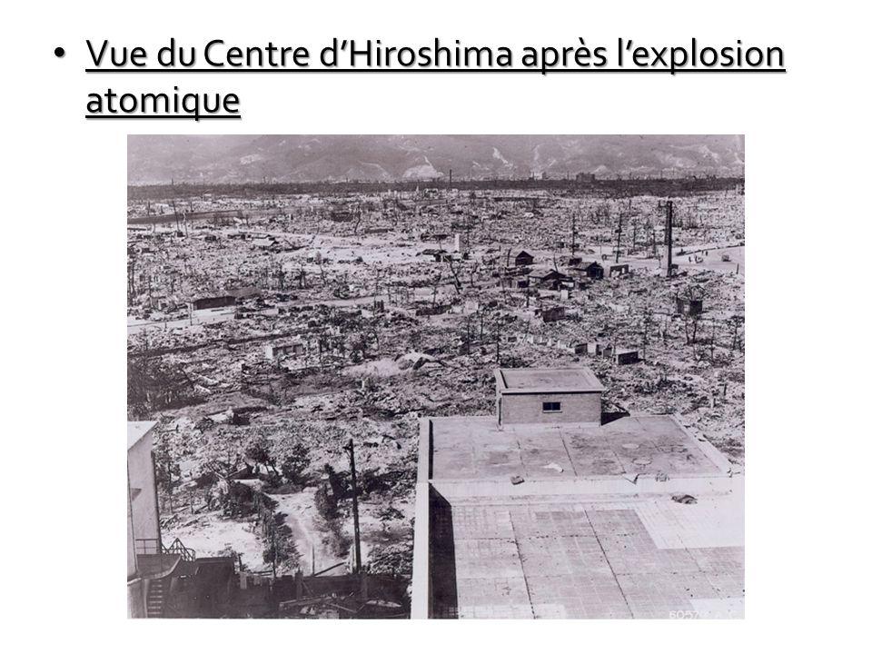 Vue du Centre d'Hiroshima après l'explosion atomique Vue du Centre d'Hiroshima après l'explosion atomique
