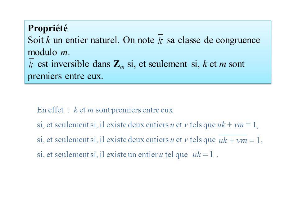 En effet : k et m sont premiers entre eux si, et seulement si, il existe deux entiers u et v tels que uk + vm = 1, si, et seulement si, il existe deux