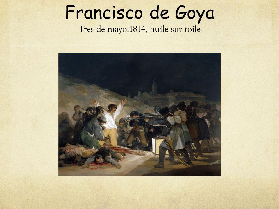 Francisco de Goya Tres de mayo.1814, huile sur toile