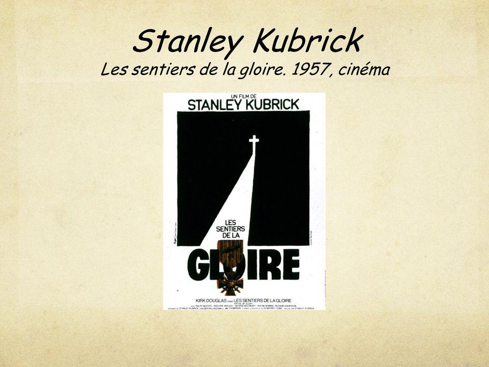 Stanley Kubrick Les sentiers de la gloire. 1957, cinéma