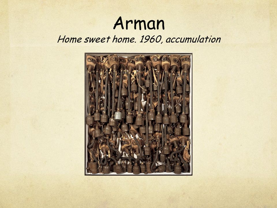 Arman Home sweet home. 1960, accumulation