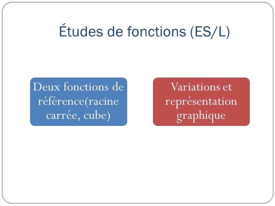 Études de fonctions (ES/L) Deux fonctions de référence(racine carrée, cube) Variations et représentation graphique