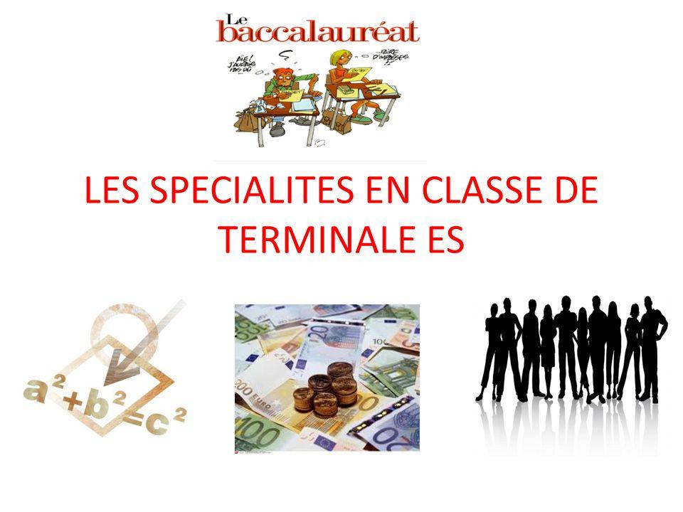 LES SPECIALITES EN CLASSE DE TERMINALE ES