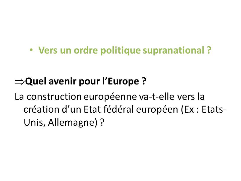 Vers un ordre politique supranational .  Quel avenir pour l'Europe .