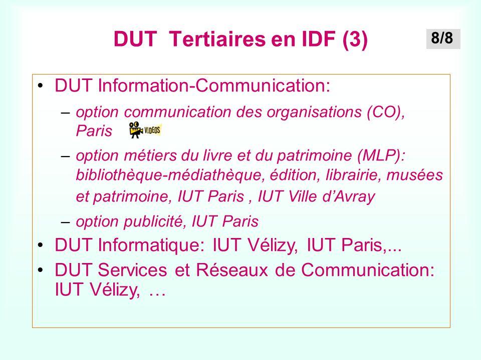 DUT Tertiaires en IDF (3) DUT Information-Communication: –option communication des organisations (CO), Parisoption communication des organisations (CO