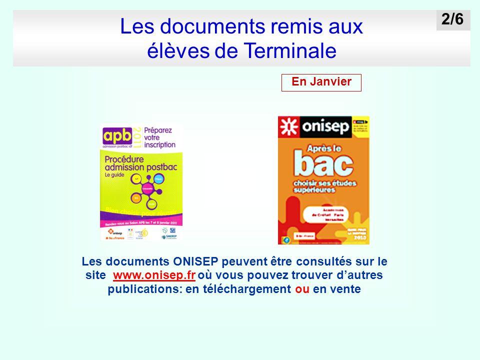 Les documents remis aux élèves de Terminale Les documents ONISEP peuvent être consultés sur le site www.onisep.fr où vous pouvez trouver d'autres publ