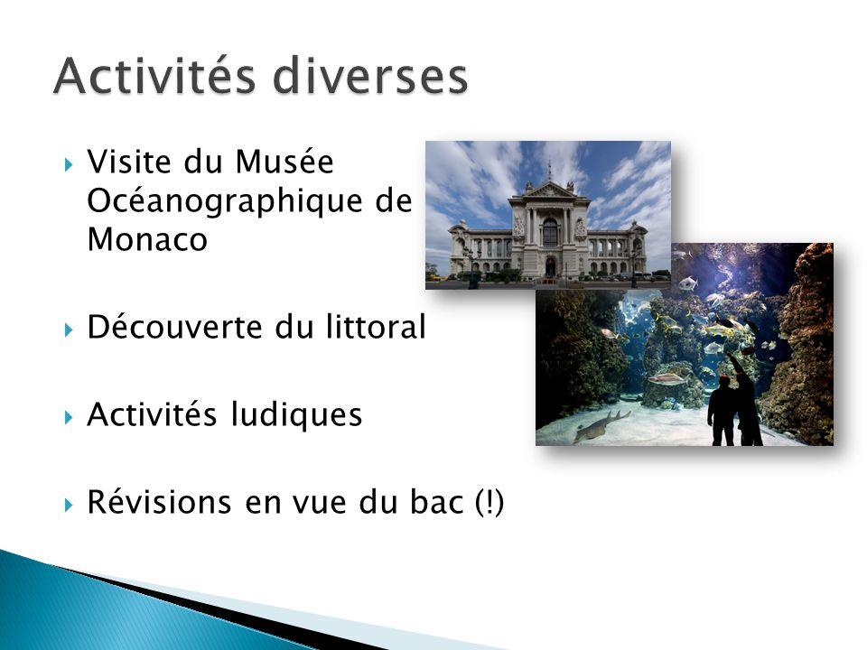  Visite du Musée Océanographique de Monaco  Découverte du littoral  Activités ludiques  Révisions en vue du bac (!)