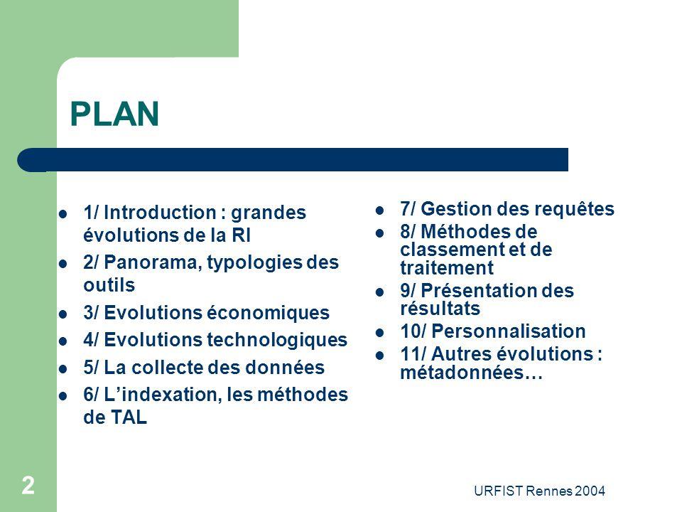 URFIST Rennes 2004 43 8.3 Classement… : classification automatique des résultats Principes : – classement des informations par sujets > traitement sémantique – modélisation des domaines de connaissance – automatisation du classement des informations – enjeu essentiel : mise en ordre du « chaos informationnel »