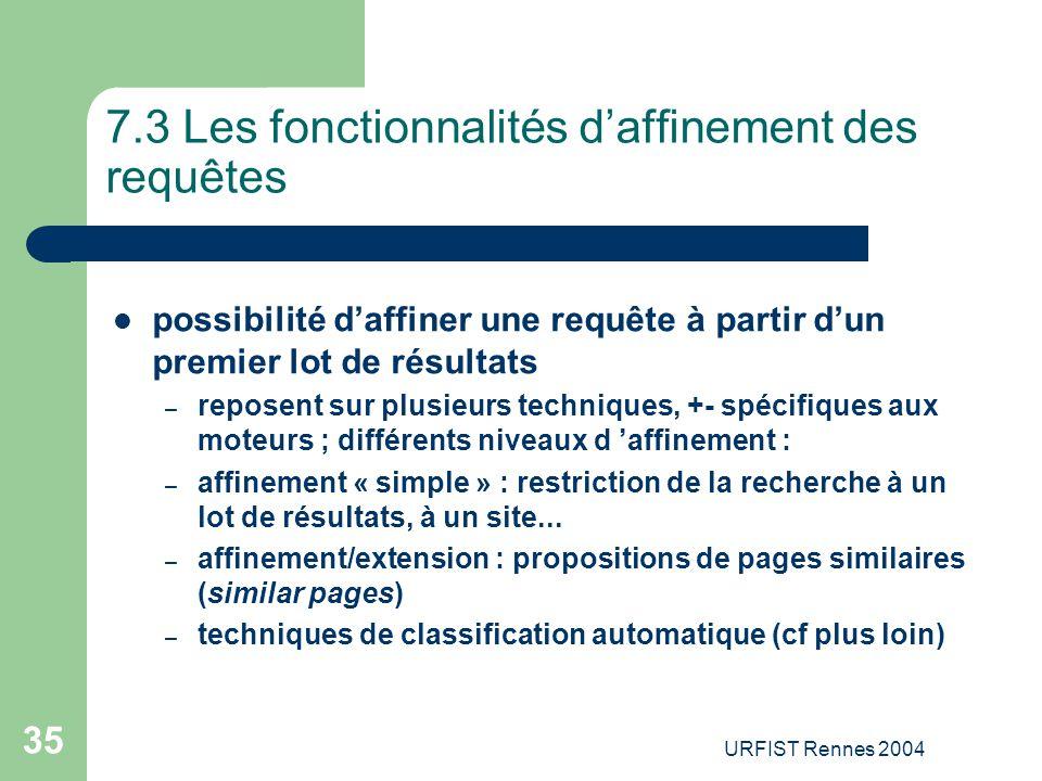 URFIST Rennes 2004 35 7.3 Les fonctionnalités d'affinement des requêtes possibilité d'affiner une requête à partir d'un premier lot de résultats – rep