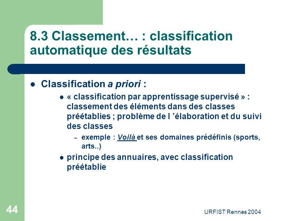 URFIST Rennes 2004 44 8.3 Classement… : classification automatique des résultats Classification a priori : « classification par apprentissage supervis
