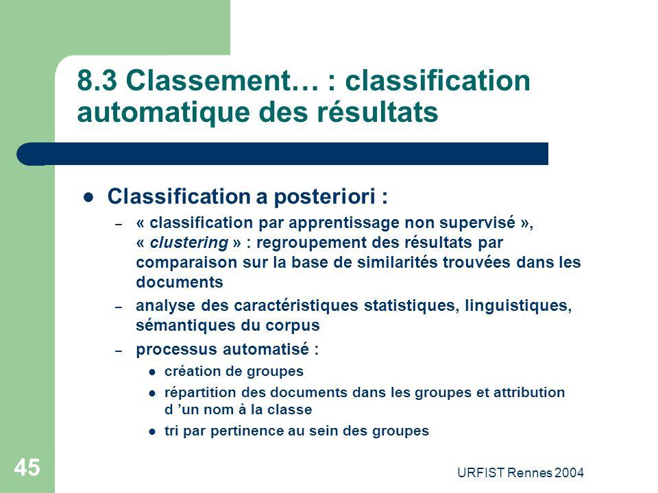 URFIST Rennes 2004 45 8.3 Classement… : classification automatique des résultats Classification a posteriori : – « classification par apprentissage no