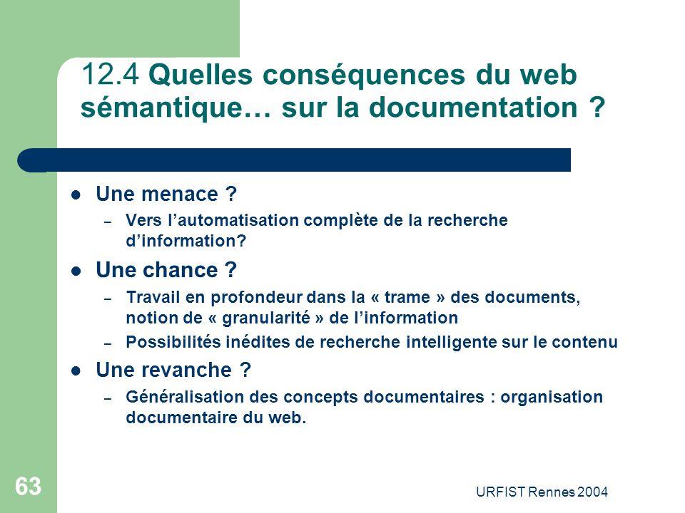 URFIST Rennes 2004 63 12.4 Quelles conséquences du web sémantique… sur la documentation ? Une menace ? – Vers l'automatisation complète de la recherch