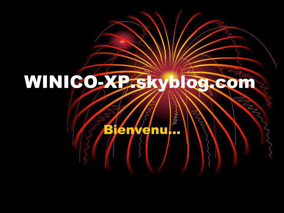 WINICO-XP.skyblog.com Bienvenu…