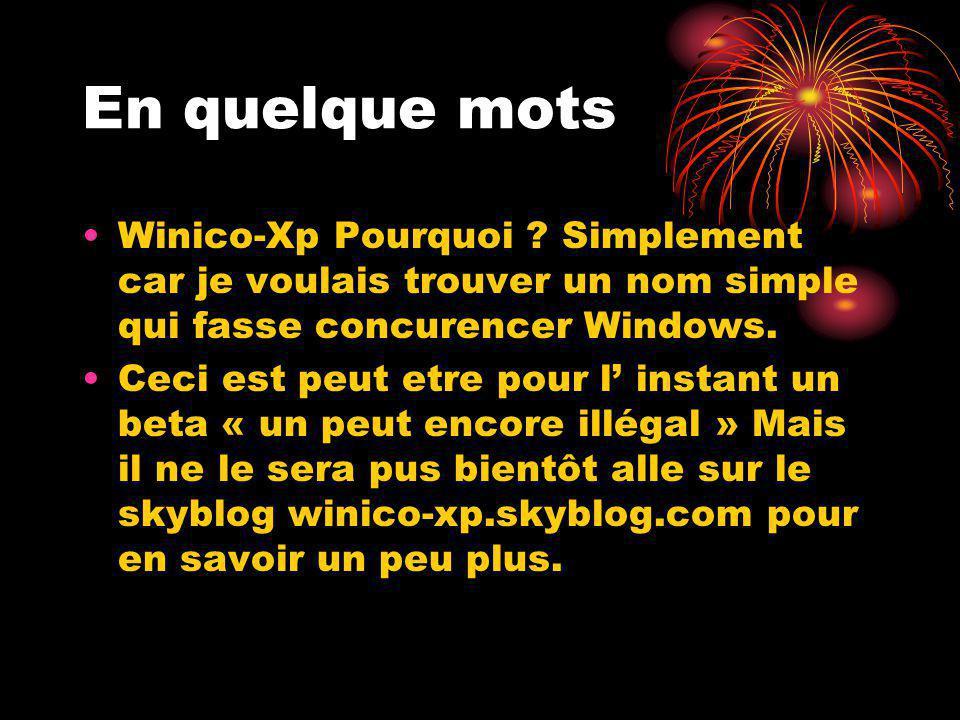 En quelque mots Winico-Xp Pourquoi .