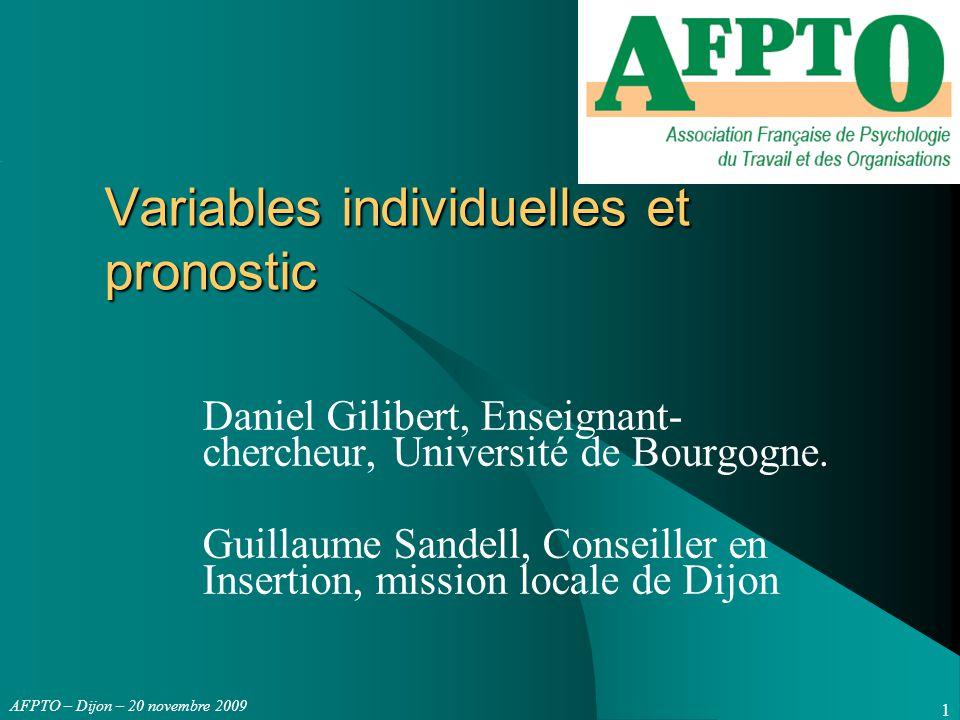 AFPTO – Dijon – 20 novembre 2009 VARIABLES Psychologiques - VISION n°1 ATTENTES PREALALES et jours travaillés Plus ils ont travaillé en nombre de jours déclarés pendant les 3 mois, - moins ils étaient en demande d'aide complémentaire de la part de leur conseiller 3 mois auparavant.