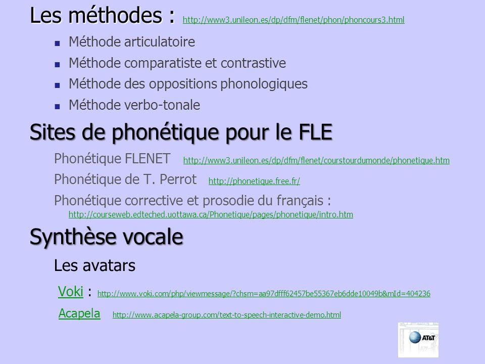 Les méthodes : Les méthodes : http://www3.unileon.es/dp/dfm/flenet/phon/phoncours3.html http://www3.unileon.es/dp/dfm/flenet/phon/phoncours3.html Méth