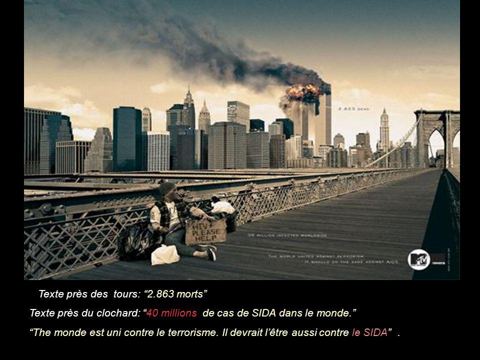 Texte près des tours: 2.863 morts Texte près du clochard: 40 millions de cas de SIDA dans le monde. The monde est uni contre le terrorisme.