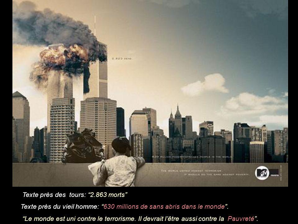 Texte près des tours: 2.863 morts Texte près du vieil homme: 630 millions de sans abris dans le monde .