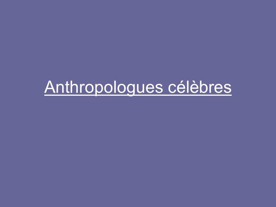 Anthropologues célèbres
