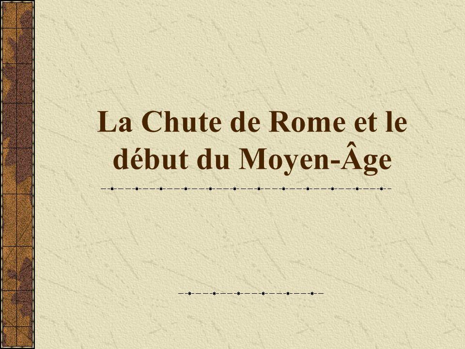 La Chute de Rome et le début du Moyen-Âge