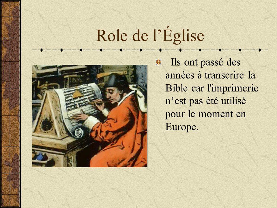 Role de l'Église Ils ont passé des années à transcrire la Bible car l'imprimerie n'est pas été utilisé pour le moment en Europe.