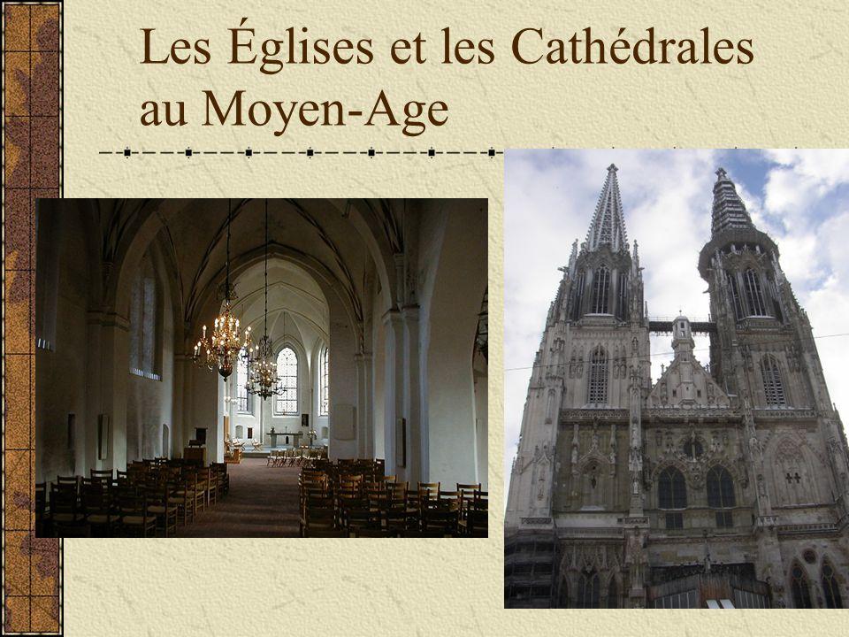 Les Églises et les Cathédrales au Moyen-Age