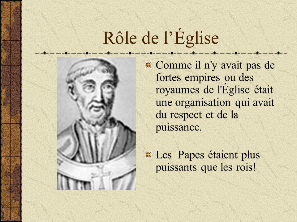 Rôle de l'Église Comme il n'y avait pas de fortes empires ou des royaumes de l'Église était une organisation qui avait du respect et de la puissance.