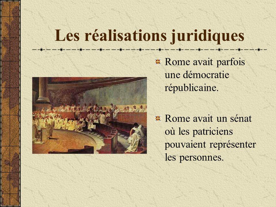 Les réalisations juridiques Rome avait parfois une démocratie républicaine. Rome avait un sénat où les patriciens pouvaient représenter les personnes.