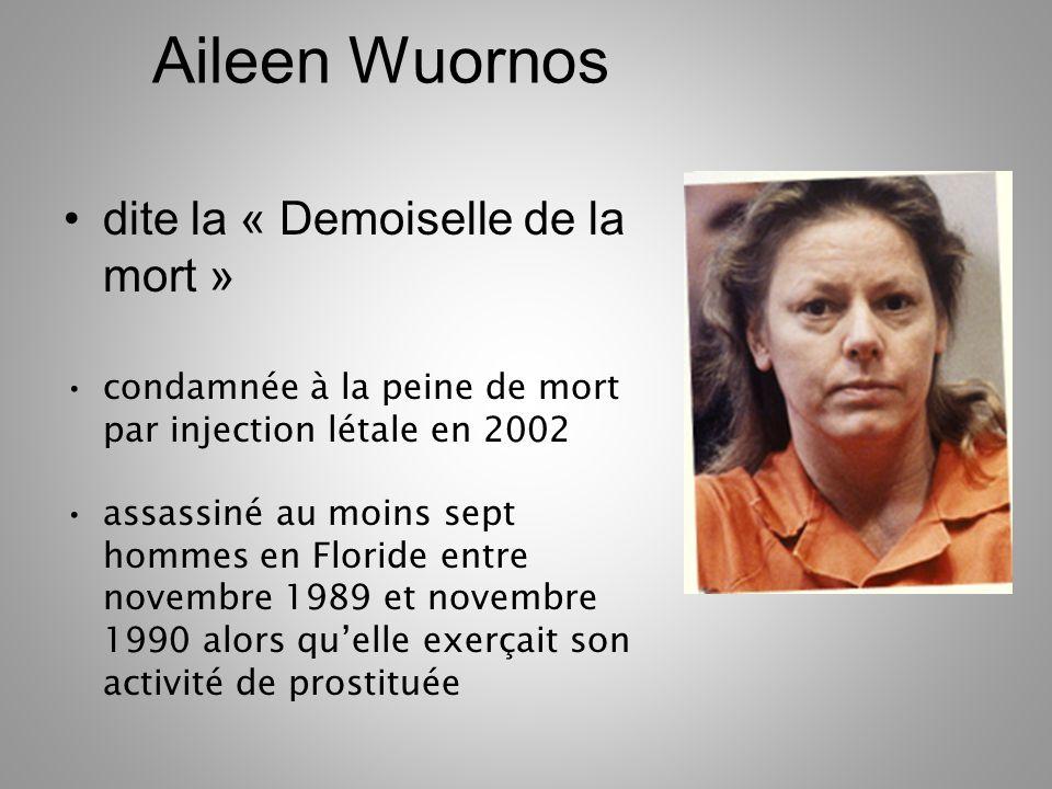 Aileen Wuornos dite la « Demoiselle de la mort » condamnée à la peine de mort par injection létale en 2002 assassiné au moins sept hommes en Floride e