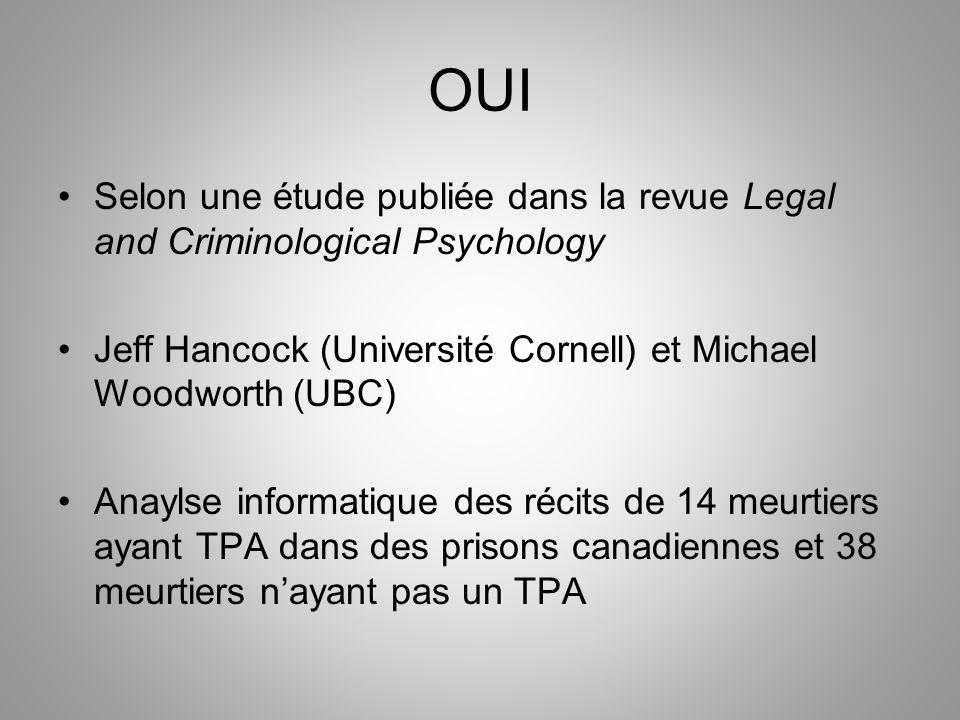 OUI Selon une étude publiée dans la revue Legal and Criminological Psychology Jeff Hancock (Université Cornell) et Michael Woodworth (UBC) Anaylse inf