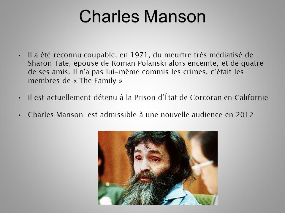 Charles Manson Il a été reconnu coupable, en 1971, du meurtre très médiatisé de Sharon Tate, épouse de Roman Polanski alors enceinte, et de quatre de