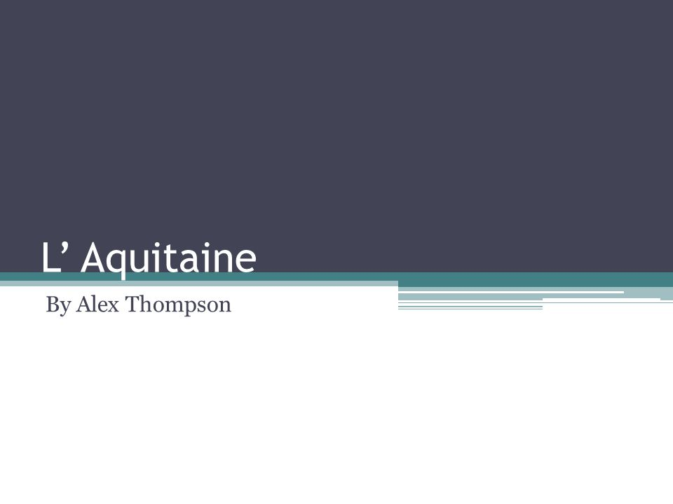 L' Aquitaine By Alex Thompson