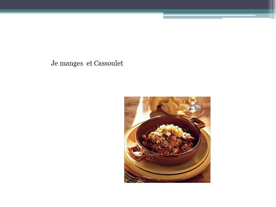 Je habiter en France parce que je adore cassoulet.