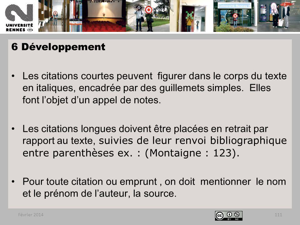 6 Développement Les citations courtes peuvent figurer dans le corps du texte en italiques, encadrée par des guillemets simples.
