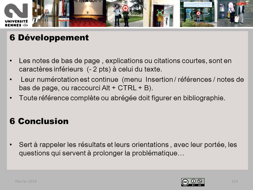 6 Développement Les notes de bas de page, explications ou citations courtes, sont en caractères inférieurs (- 2 pts) à celui du texte.