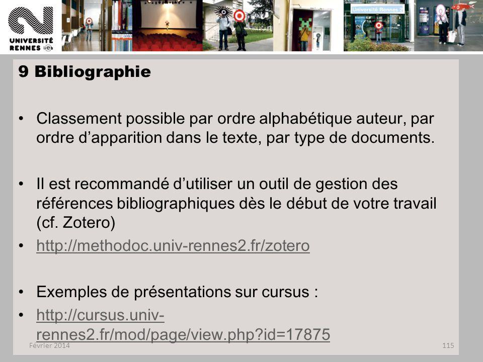 9 Bibliographie Classement possible par ordre alphabétique auteur, par ordre d'apparition dans le texte, par type de documents.