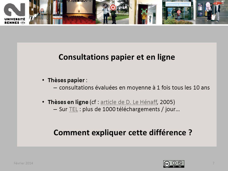 Février 20147 Consultations papier et en ligne Thèses papier : – consultations évaluées en moyenne à 1 fois tous les 10 ans Thèses en ligne (cf : article de D.