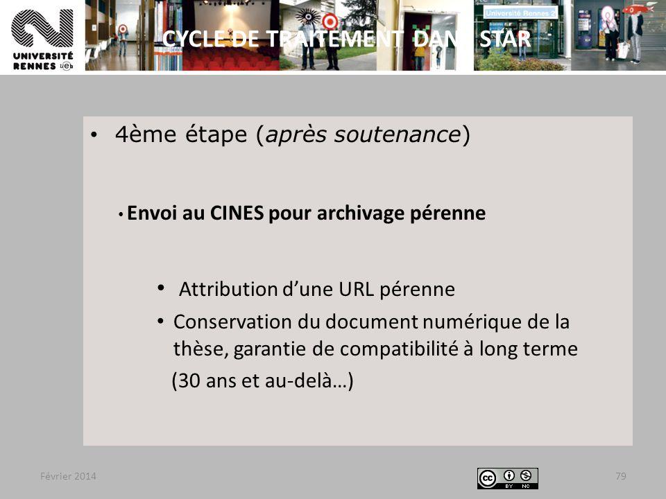 Février 2014 4ème étape (après soutenance) Envoi au CINES pour archivage pérenne Attribution d'une URL pérenne Conservation du document numérique de la thèse, garantie de compatibilité à long terme (30 ans et au-delà…) 79 CYCLE DE TRAITEMENT DANS STAR