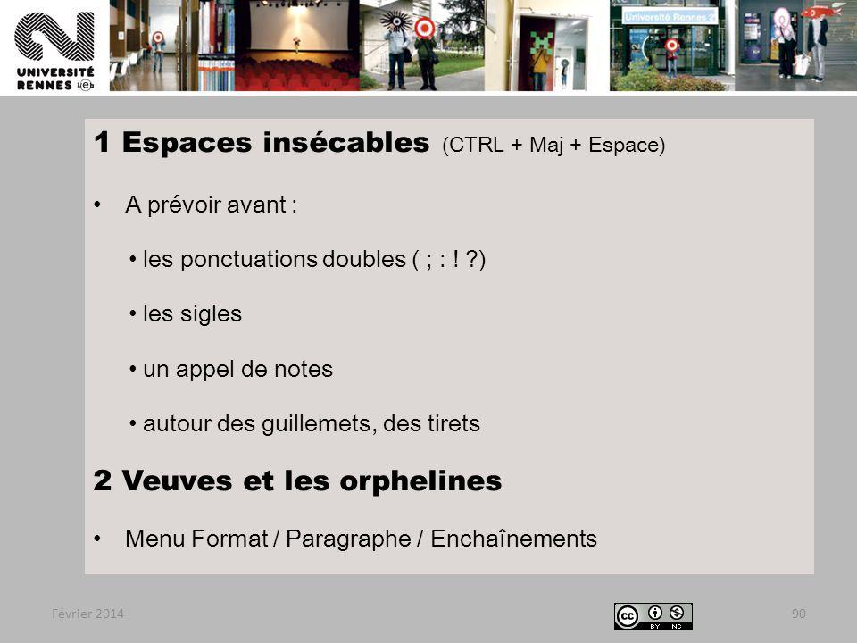 1 Espaces insécables (CTRL + Maj + Espace) A prévoir avant : les ponctuations doubles ( ; : .
