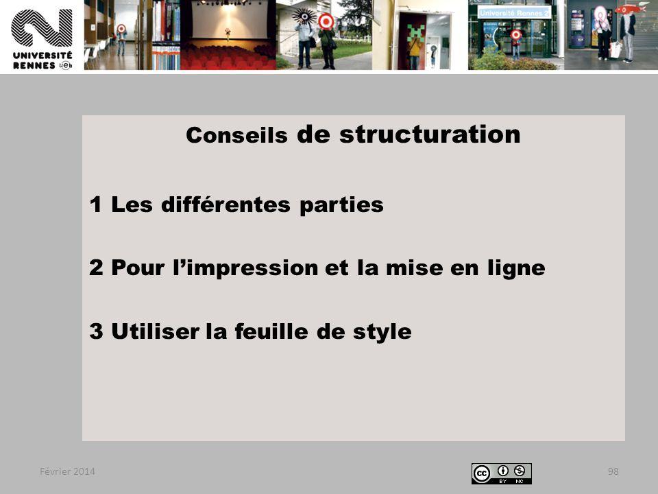Conseils de structuration 1 Les différentes parties 2 Pour l'impression et la mise en ligne 3 Utiliser la feuille de style Février 201498