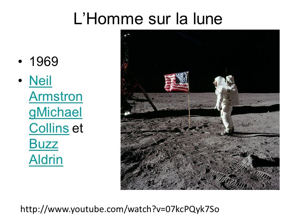 L'Homme sur la lune 1969 Neil Armstron gMichael Collins et Buzz AldrinNeil Armstron gMichael Collins Buzz Aldrin http://www.youtube.com/watch v=07kcPQyk7So